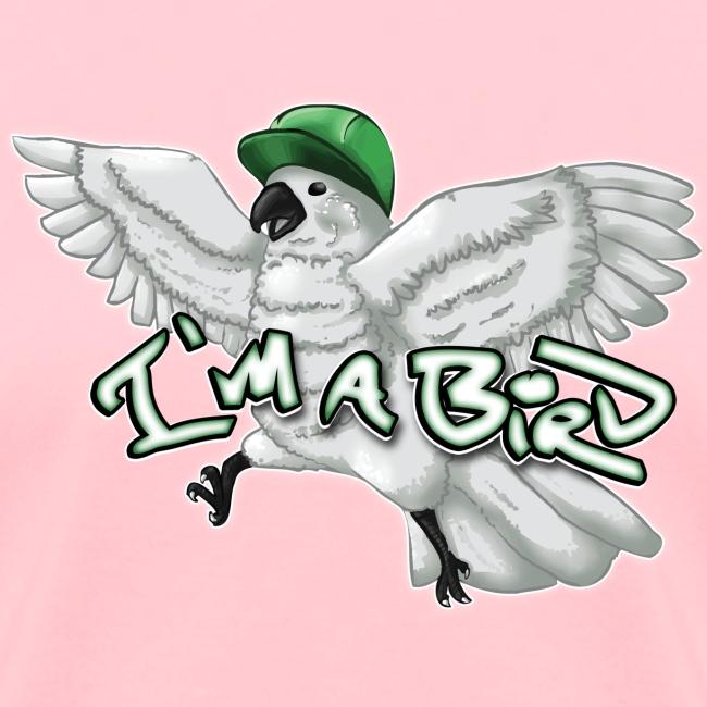I m a Bird Shirt