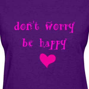 Don't worry be Happy - Women's T-Shirt
