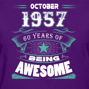 October 1957 - 60 years of being awesome - Women's T-Shirt