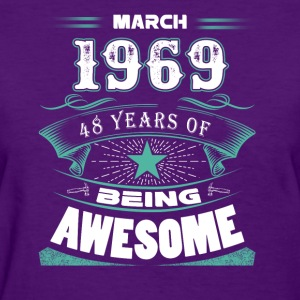 March 1969 - 48 years of being awesome (v.2017) - Women's T-Shirt
