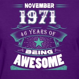 November 1971 - 46 years of being awesome - Women's T-Shirt