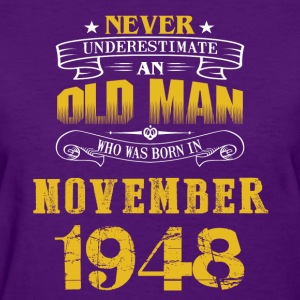 An Old Man Who Was Born In November 1948 - Women's T-Shirt