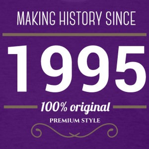 Making History since 1995 T Shirt - Women's T-Shirt