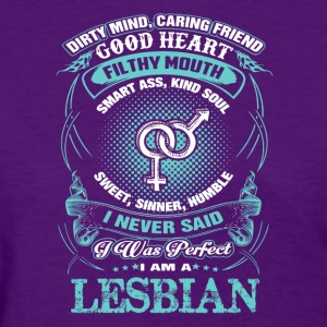 I never said I was perfect -I am a Lesbian - Women's T-Shirt