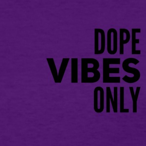 Dope Vibes Only - Women's T-Shirt