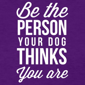 The person your dog thinks you are - Women's T-Shirt