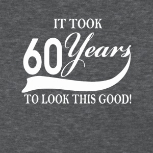 It took 60 years to look this good - Women's T-Shirt