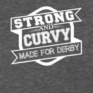 Strong And Curvy Made For Derby Shirt - Women's T-Shirt