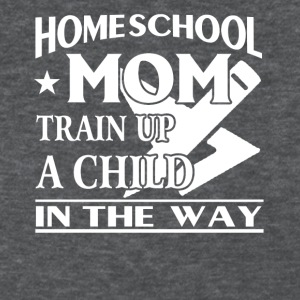 Homeschool Mom Train Up A Child In The Way - Women's T-Shirt