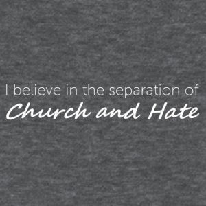 Church and Hate - Women's T-Shirt