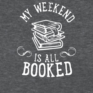 My Weekend Is All Booked - Women's T-Shirt