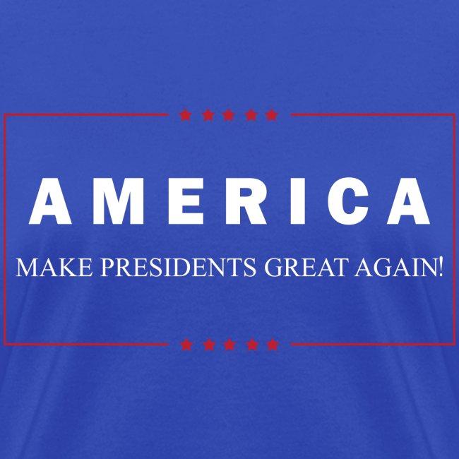 Make Presidents Great Again