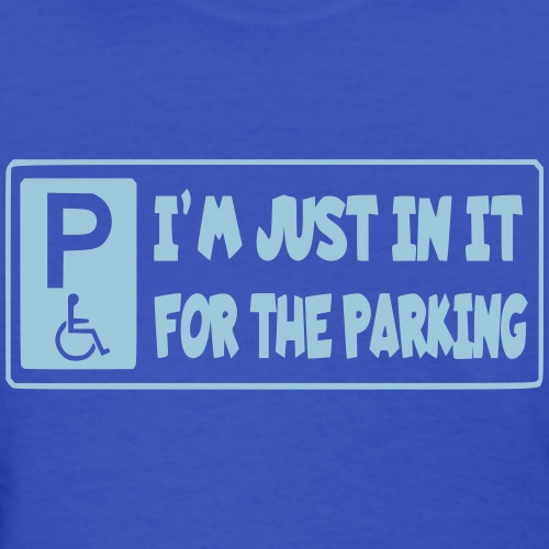 I'm only in a wheelchair for the parking