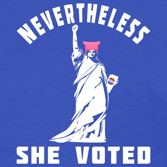 Nevertheless She Voted Pink Hat Lady Liberty