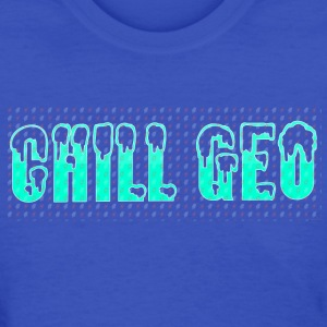 Chill. Geo Merchandise - Women's T-Shirt