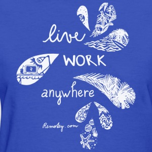 Live Work Anywhere - Women's T-Shirt