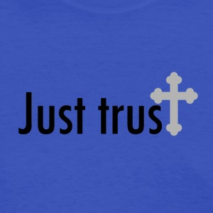 Just trust - Women's T-Shirt