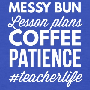 Messy bun, lesson plans Coffee - Women's T-Shirt