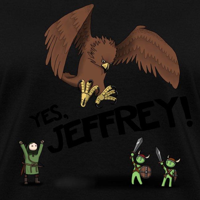 Yes Jeffrey! Women's T-Shirts