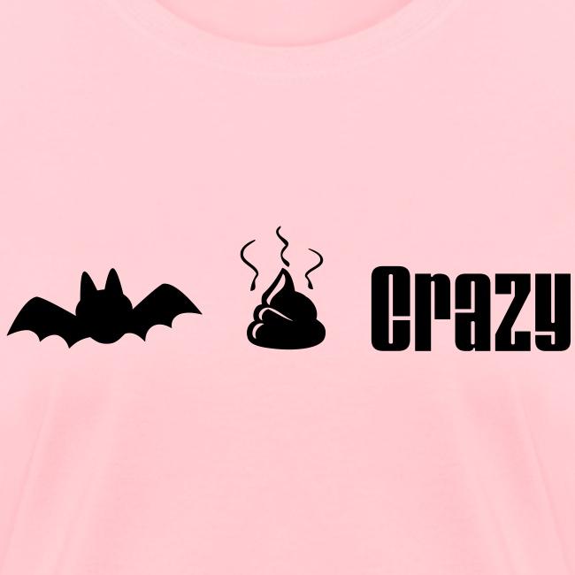 Bat Shit Crazy
