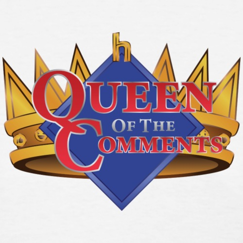 Queen of the Comments - Women's T-Shirt