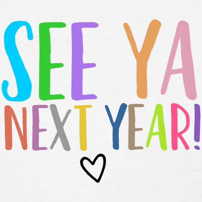See Ya Next Year Teacher T-Shirt Add Your Name