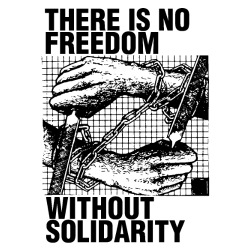There is no freedom without solidarity