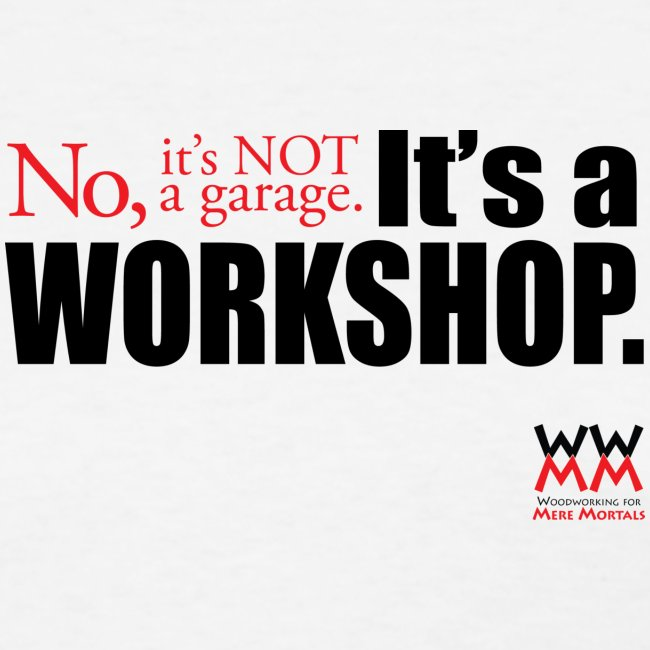 It s not a garage It s a workshop