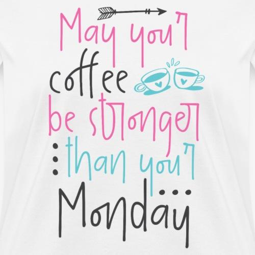 Monday Coffee - Women's T-Shirt