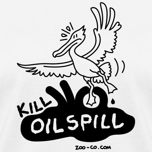 Kill Oil Spill - Women's T-Shirt