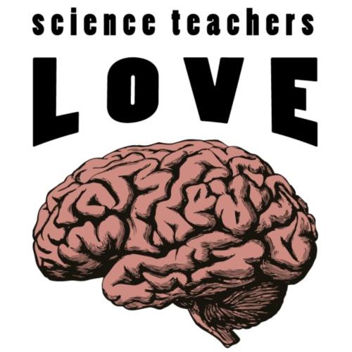 Science teachers love brains! - Women's T-Shirt
