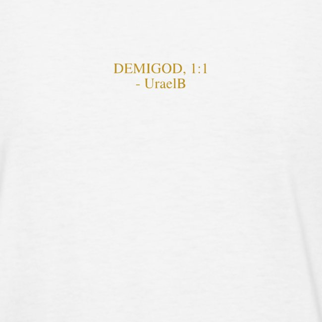 "DemiGod - ""I Am Golden"" (White)"
