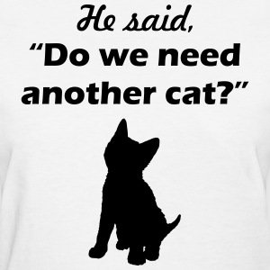 he said cat - Women's T-Shirt