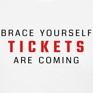 Brace yourself - tickets are coming - Women's T-Shirt