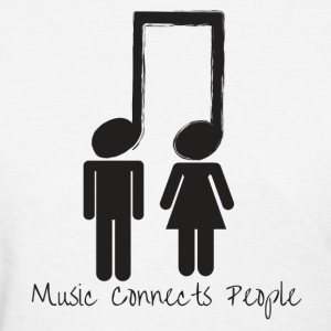 Music Connects People - Women's T-Shirt