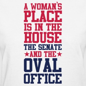 A Woman's Place Is In The House Senate and OOval O - Women's T-Shirt