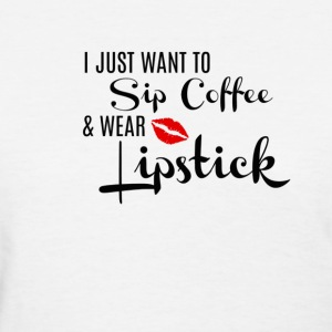 Coffee and Lipstick - Women's T-Shirt