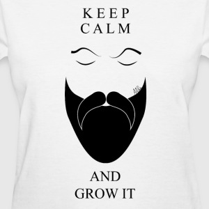 Keep Calm And Grow It - Women's T-Shirt
