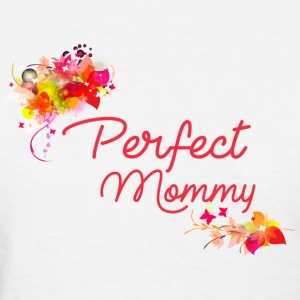 Perfect Mommy - Women's T-Shirt