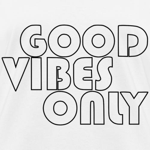 good vibes only - Women's T-Shirt