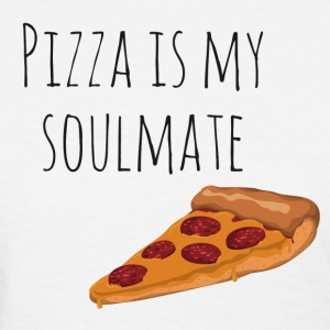 Pizza is my Soulmate - Women's T-Shirt