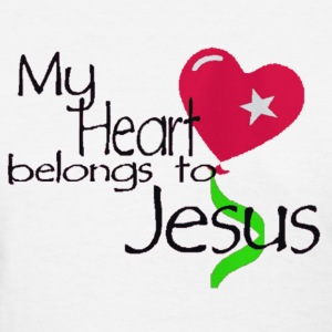 My Heart Belongs To Jesus - Women's T-Shirt