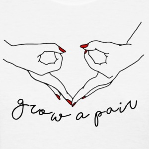 Grow A Pair - Women's T-Shirt