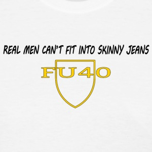 Real Men Can't Fit Into Skinny Jeans - Women's T-Shirt