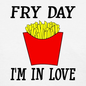 Fry Day I'm In Love - Women's T-Shirt