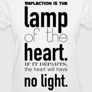 Reflection_is_the_lamp_of_the_heart-_If_it_departs - Women's T-Shirt