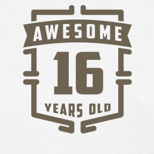Awesome 16 Years Old - Women's T-Shirt