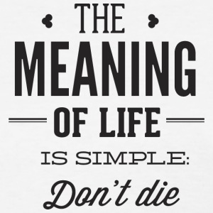 meaning_of_life - Women's T-Shirt