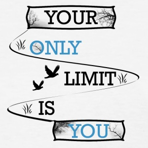 Your only limit is you - Women's T-Shirt