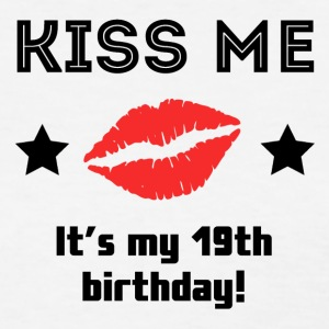 Kiss Me It's My 19th Birthday - Women's T-Shirt
